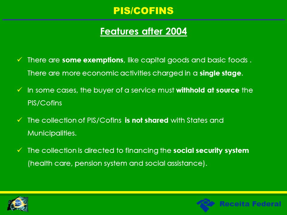 Receita Federal Features after 2004 There are some exemptions, like capital goods and basic foods.