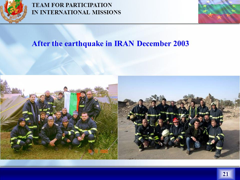 21 TEAM FOR PARTICIPATION IN INTERNATIONAL MISSIONS After the earthquake in IRAN December 2003