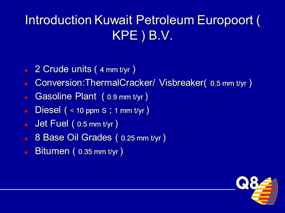 Introduction Kuwait Petroleum Europoort ( KPE ) B.V.