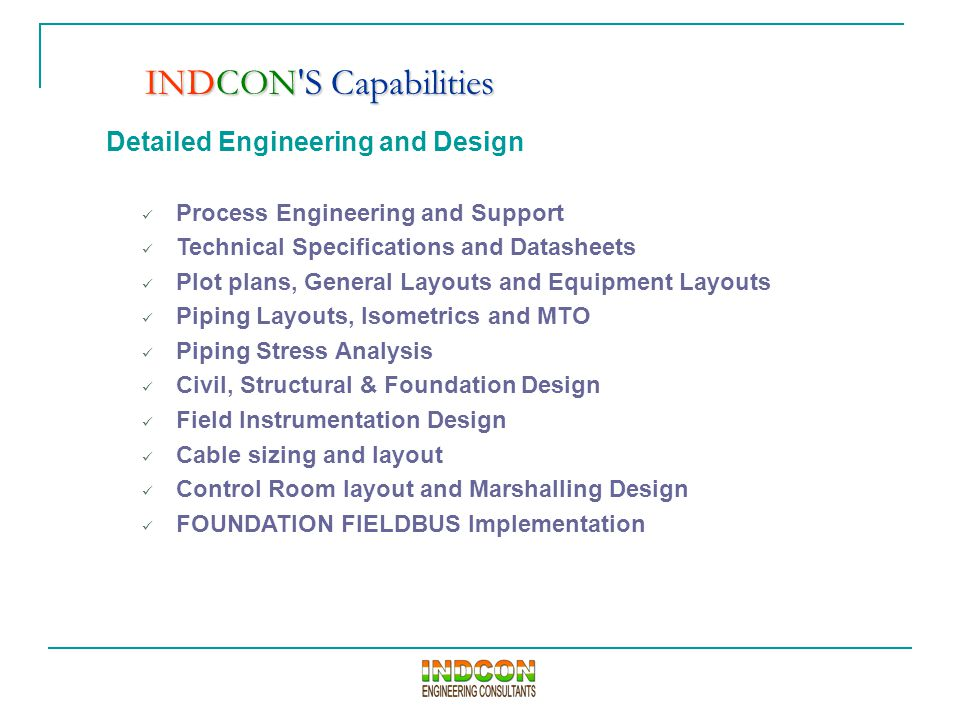 Detailed Engineering and Design Process Engineering and Support Technical Specifications and Datasheets Plot plans, General Layouts and Equipment Layo