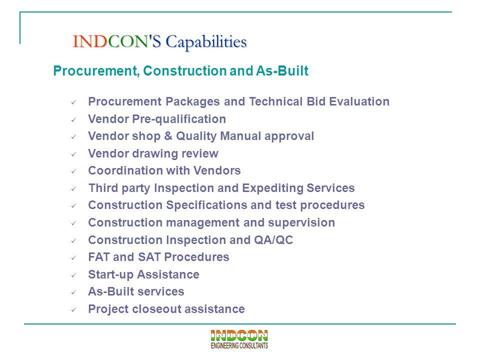 Procurement, Construction and As-Built Procurement Packages and Technical Bid Evaluation Vendor Pre-qualification Vendor shop & Quality Manual approva