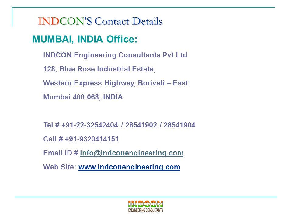 MUMBAI, INDIA Office: INDCON Engineering Consultants Pvt Ltd 128, Blue Rose Industrial Estate, Western Express Highway, Borivali – East, Mumbai 400 06