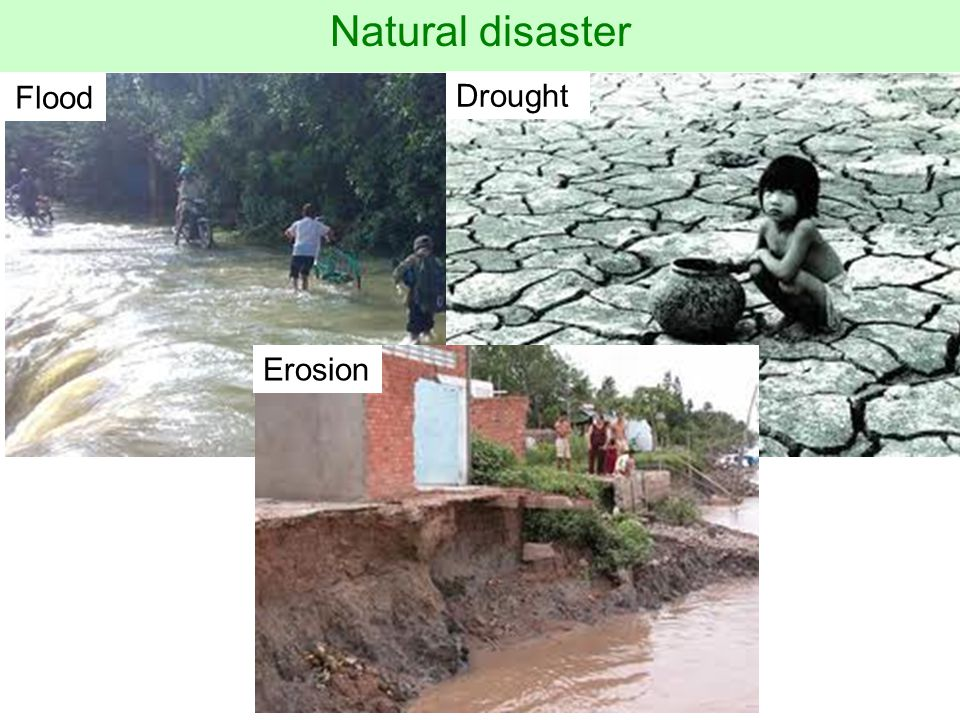 Natural disaster Flood Drought Erosion