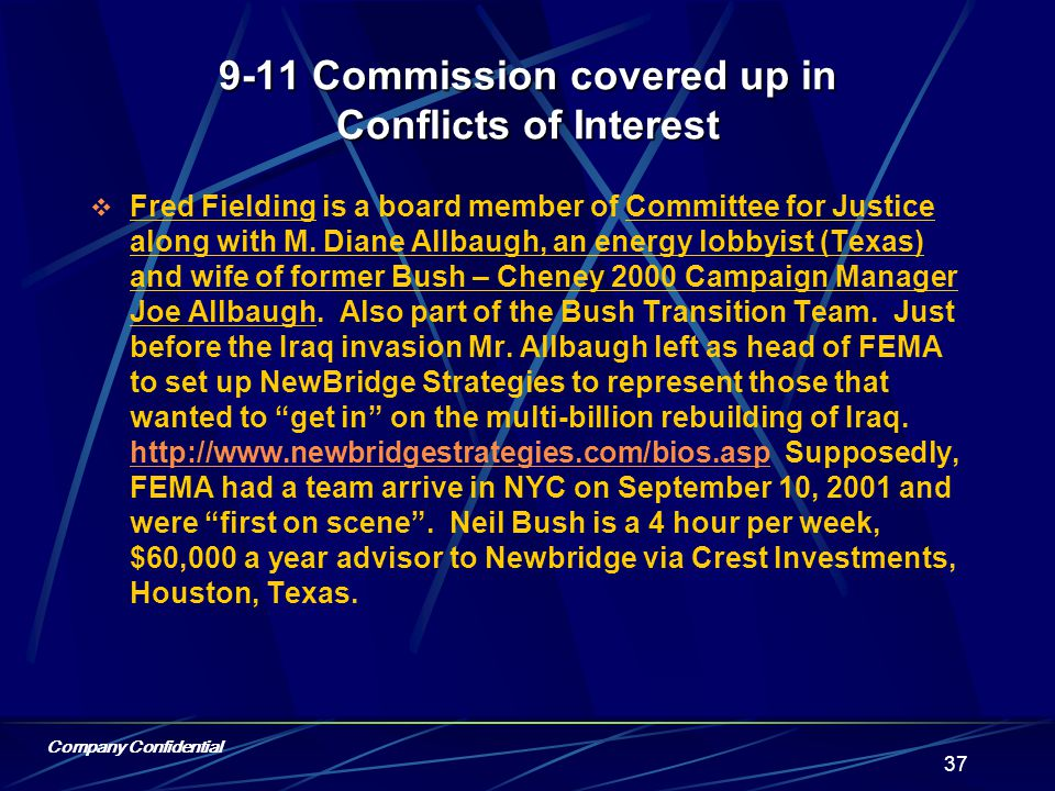 Company Confidential 36  Thomas Kean, 9-11 Chairman, Amerada Hess, a firm directly benefiting from removal of Taliban / Bridas.