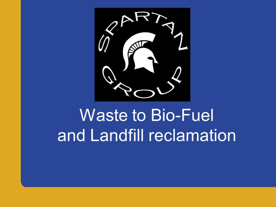 Disposal All by-products of Spartan Group Process are non-pathogenic and environmentally safe.