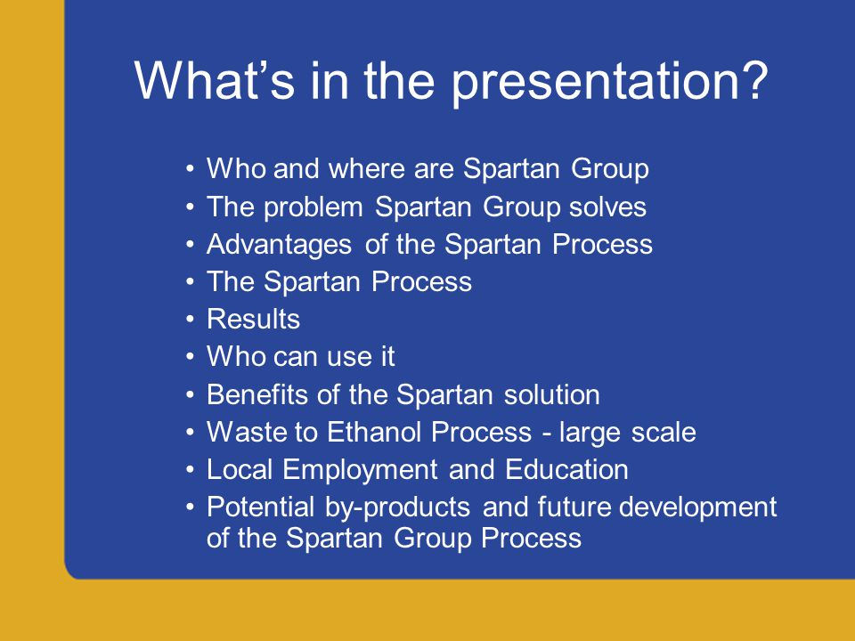 Spartan Group Spartan Group is committed to the development and deployment of technologies that improve the well being of people and their environment.