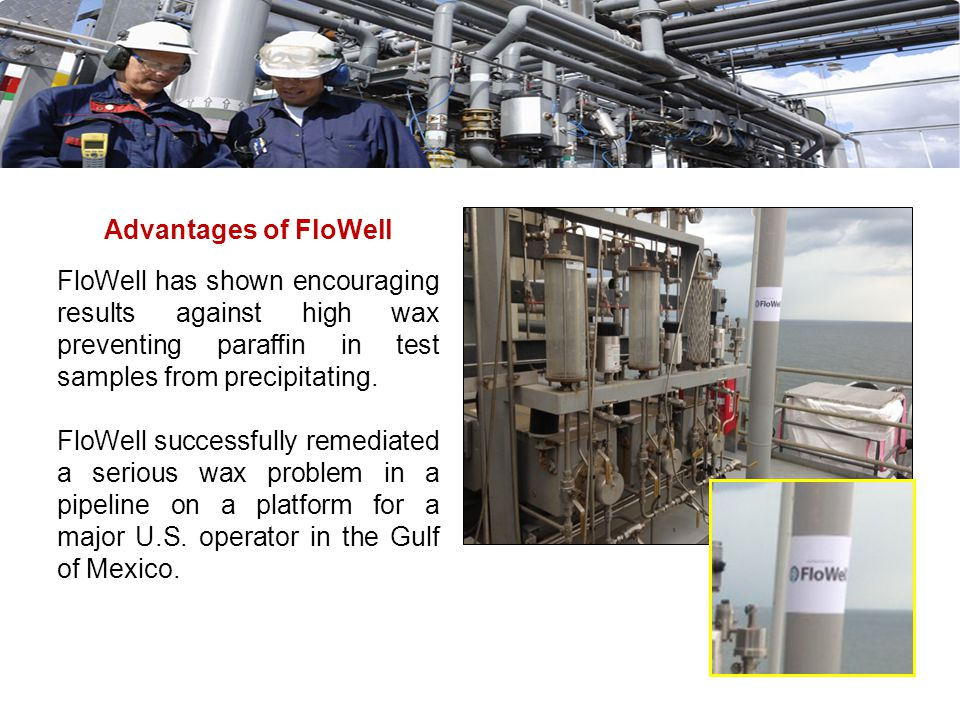 Black & yellow wax crude oil will be able to be transported by traditional methods (pipeline, rail, ships & barges) with the use of FloWell. This will