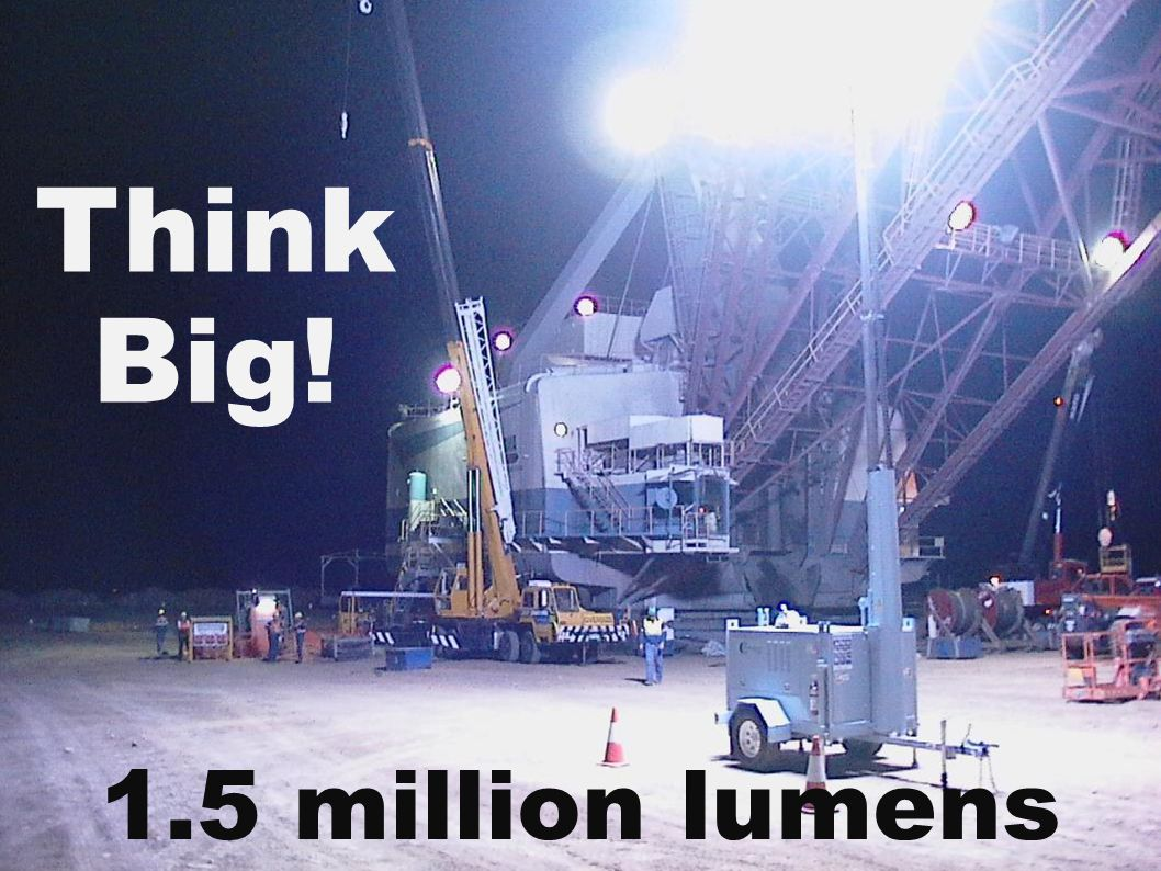 Think Big! 1.5 million lumens