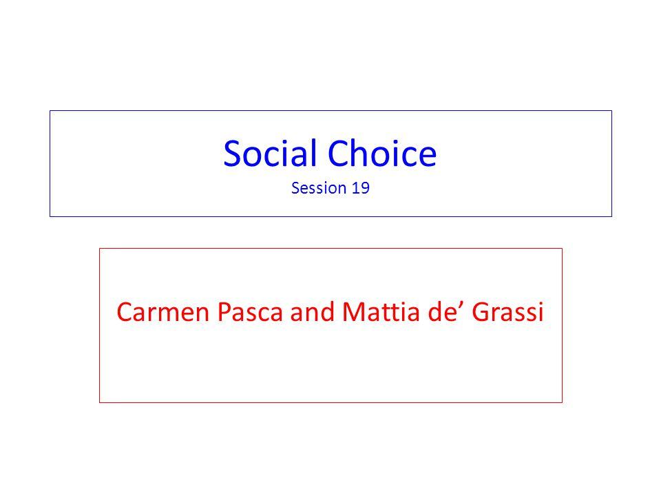 Social Choice Session 19 Carmen Pasca and Mattia de' Grassi