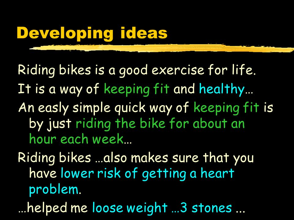 Developing ideas Riding bikes is a good exercise for life.