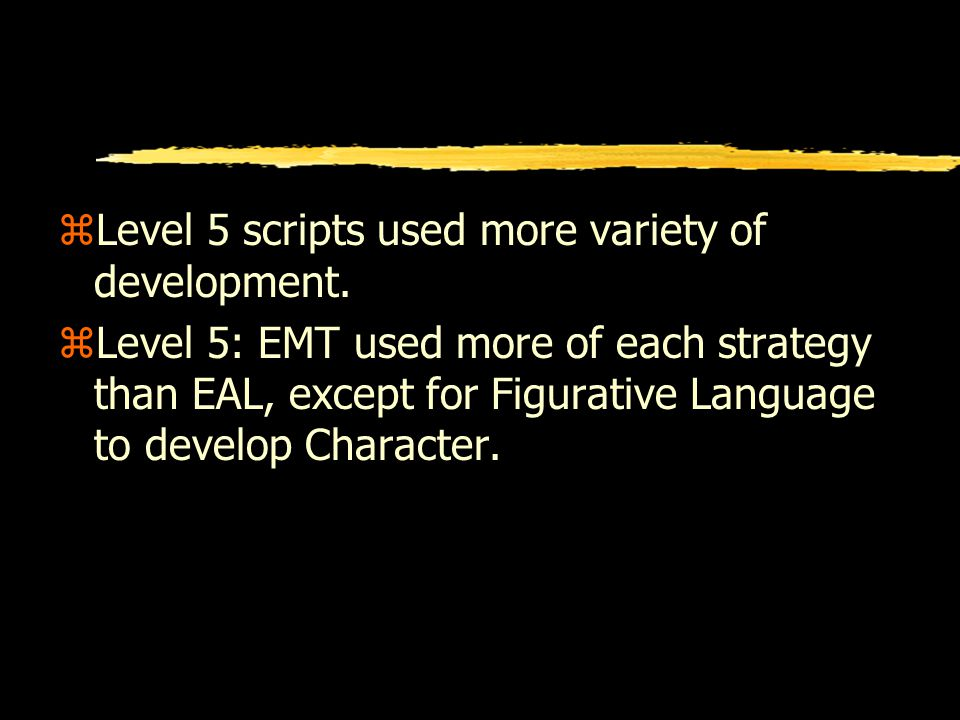 zLevel 5 scripts used more variety of development.