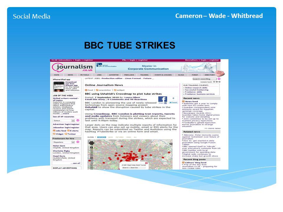 BBC TUBE STRIKES Social Media Cameron – Wade - Whitbread