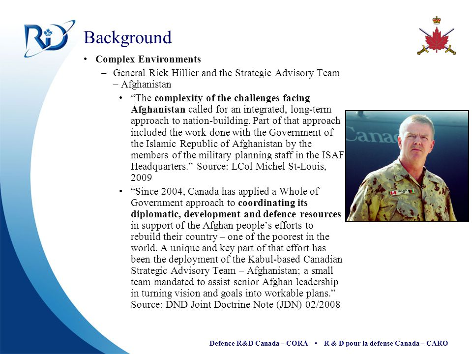 Defence R&D Canada – CORA R & D pour la défense Canada – CARO Influence Diagrams and Feedback Loops See: Open University Course: Systems Thinking and Practice: Diagramming http://systems.open.ac.uk/materials/t552/index.htmhttp://systems.open.ac.uk/materials/t552/index.htm