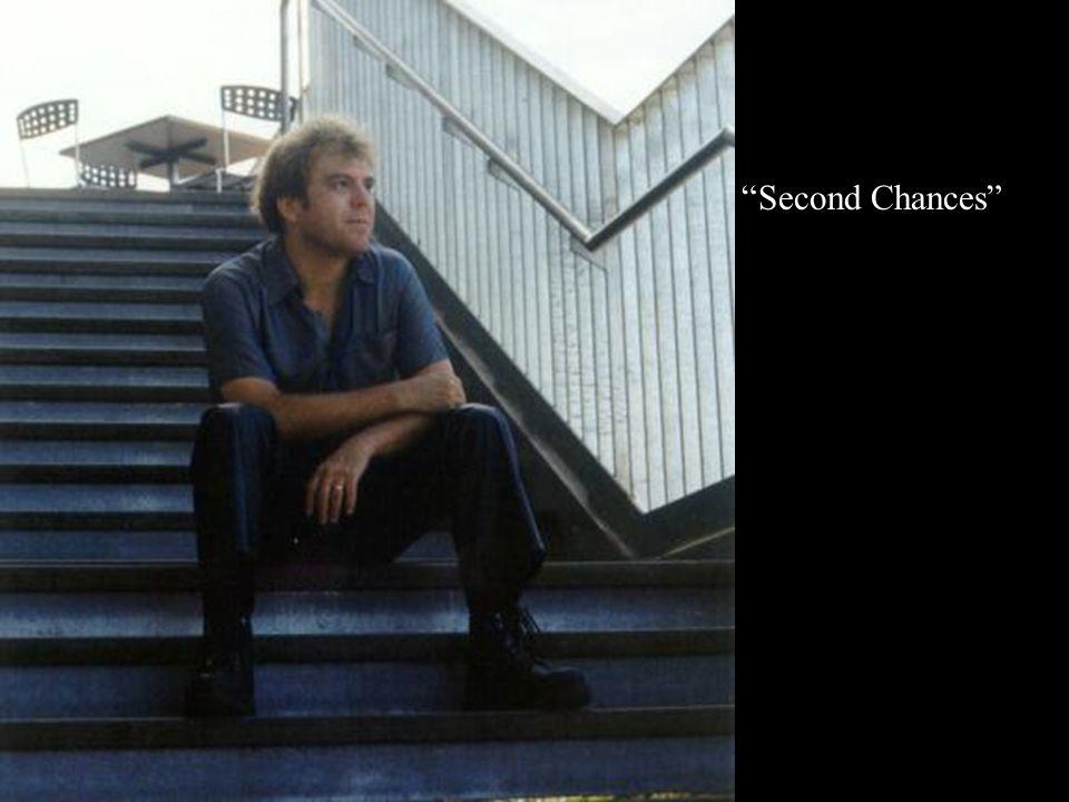 """""""Second Chances"""""""