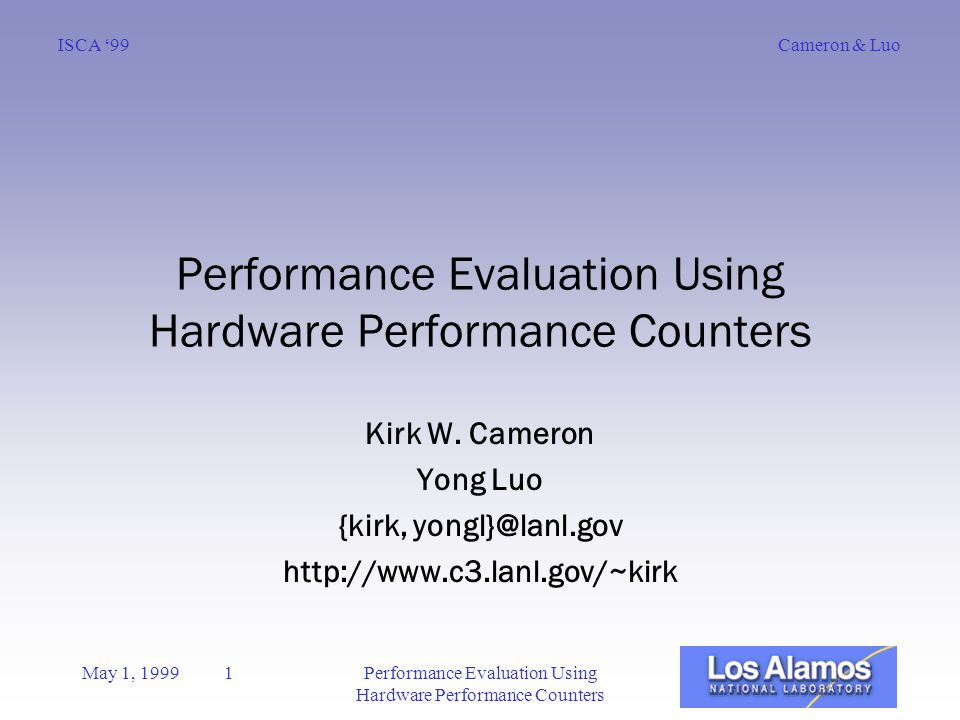 Cameron & LuoISCA '99 May 1, 1999 1Performance Evaluation Using Hardware Performance Counters Kirk W.