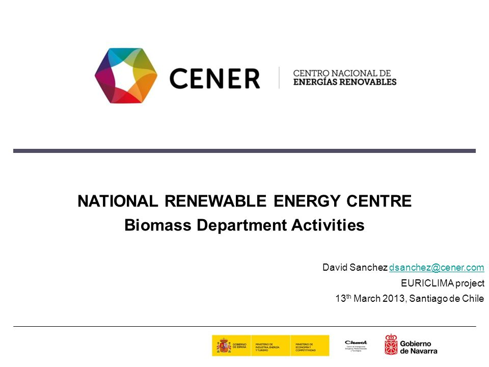 Content 1.Introduction: CENER 2. Resources and facilities: Biomass Laboratory & CB2G 3.