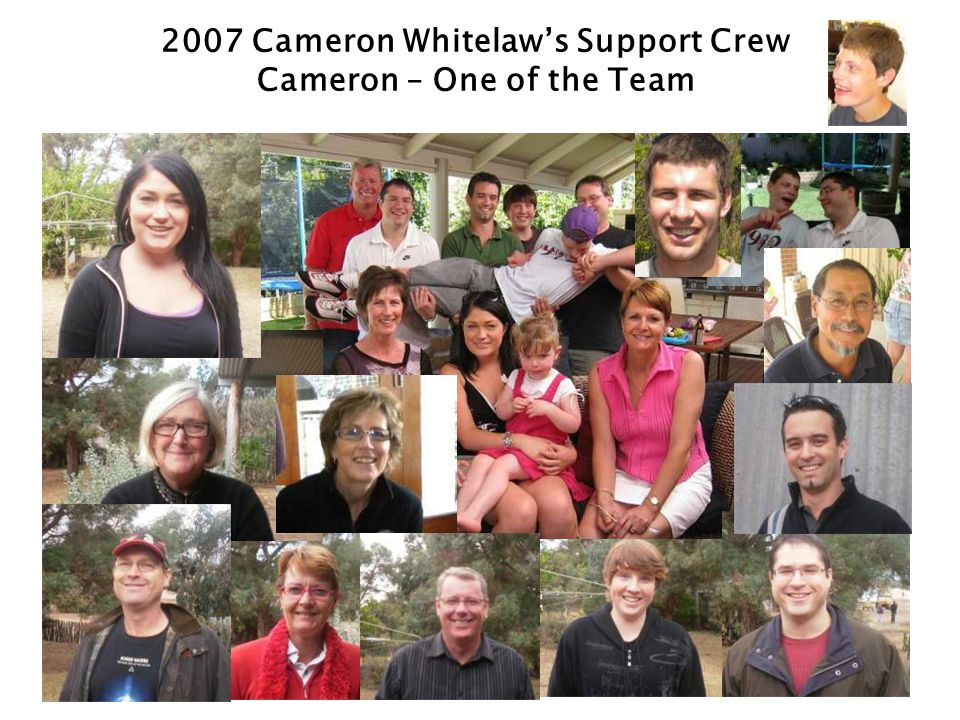 2007 Cameron Whitelaw's Support Crew Cameron – One of the Team
