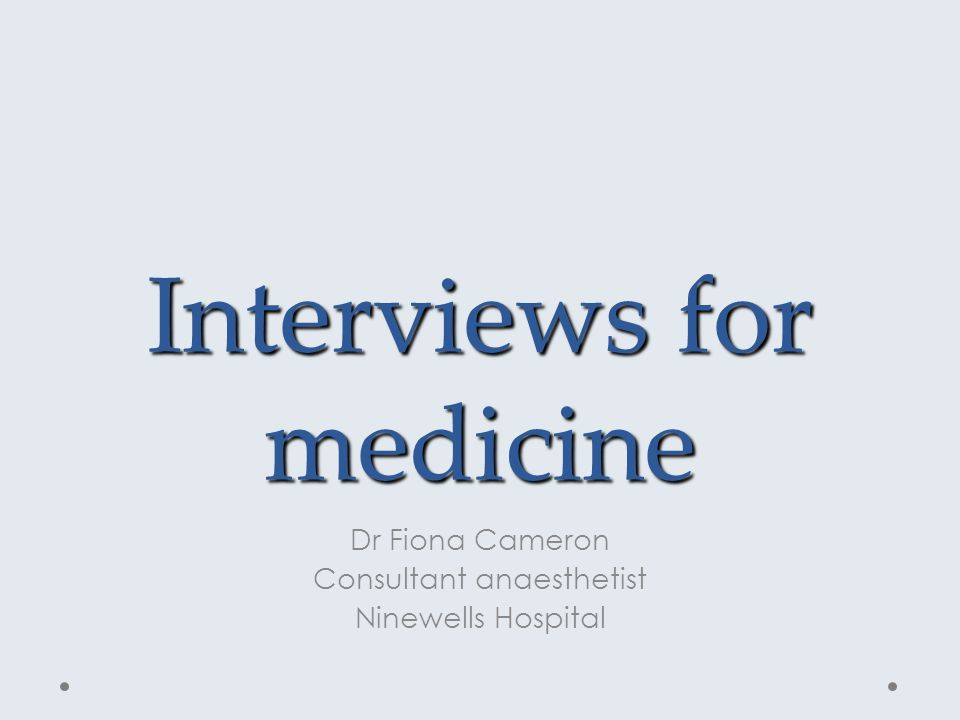 Interviews for medicine Dr Fiona Cameron Consultant anaesthetist Ninewells Hospital
