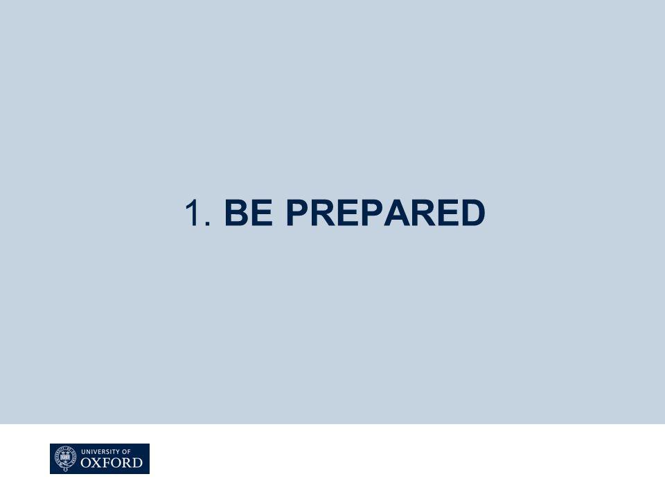 1. BE PREPARED