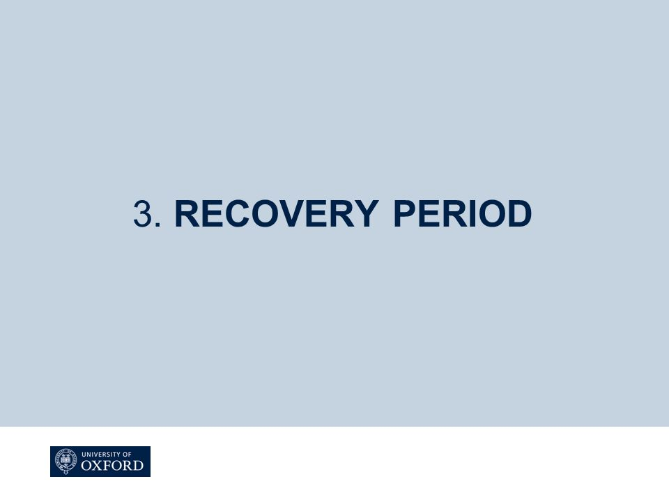 3. RECOVERY PERIOD
