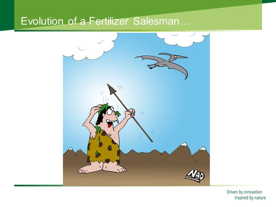 Evolution of a Fertilizer Salesman…