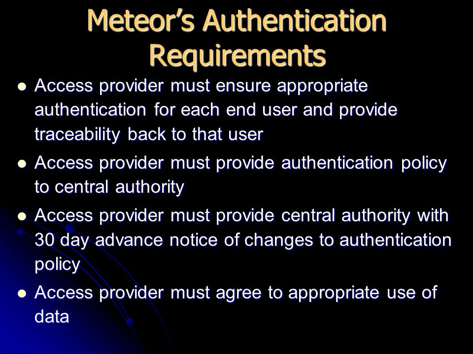 Access provider must ensure appropriate authentication for each end user and provide traceability back to that user Access provider must ensure approp
