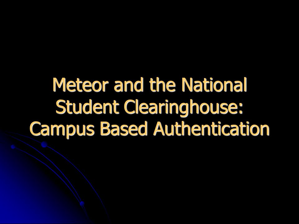 Meteor and the National Student Clearinghouse: Campus Based Authentication
