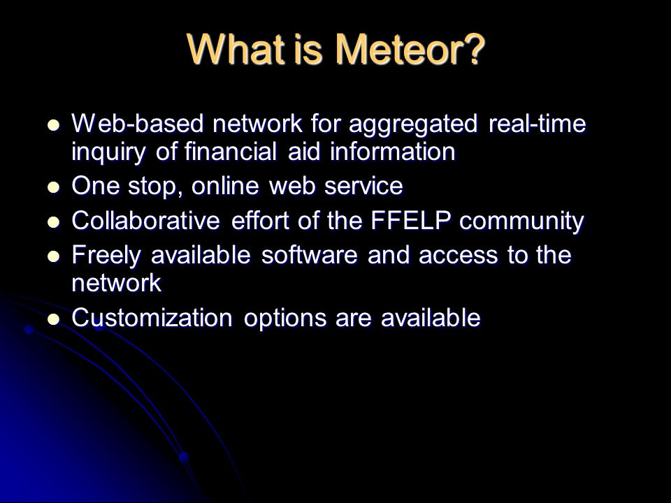 Tim Cameron NCHELP Meteor Project Manager meteor@nchelp.org Tim Cameron NCHELP Meteor Project Manager meteor@nchelp.org meteor@nchelp.org Contact Information