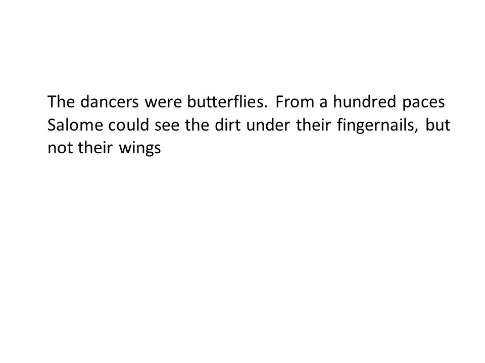The dancers were butterflies.