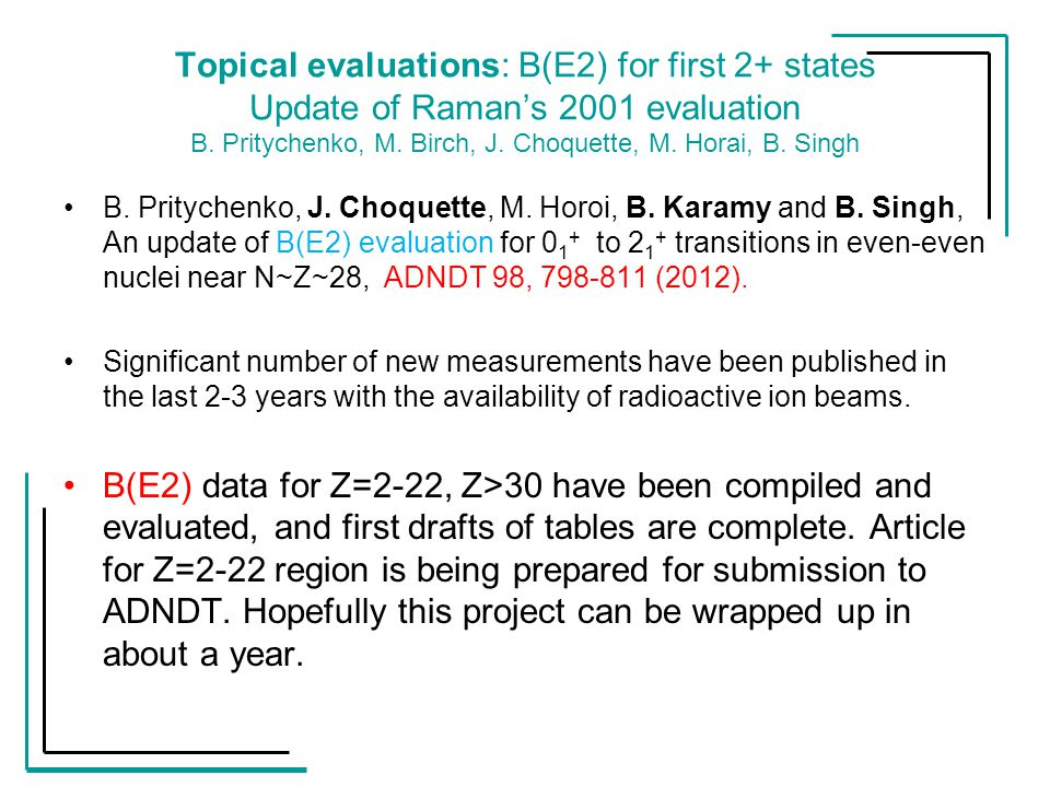 Topical evaluations: B(E2) for first 2+ states Update of Raman's 2001 evaluation B.