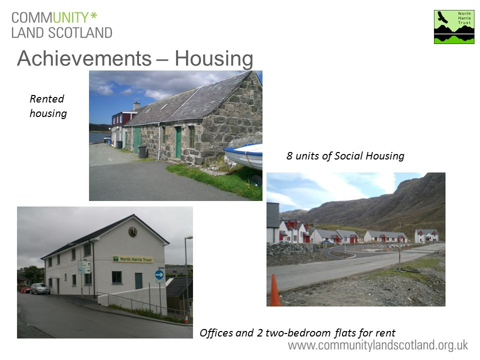 Achievements – Housing 8 units of Social Housing Rented housing Offices and 2 two-bedroom flats for rent