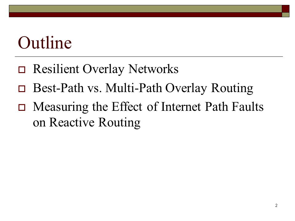 2 Outline  Resilient Overlay Networks  Best-Path vs.