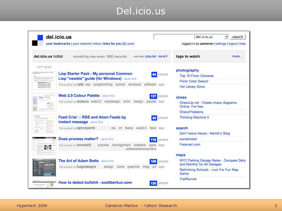 Hypertext 2006Cameron Marlow - Yahoo! Research3 Del.icio.us