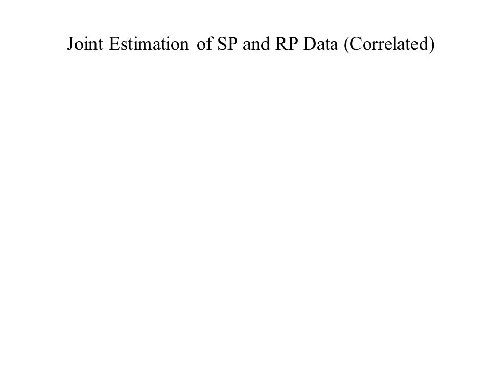 Joint Estimation of SP and RP Data (Correlated)