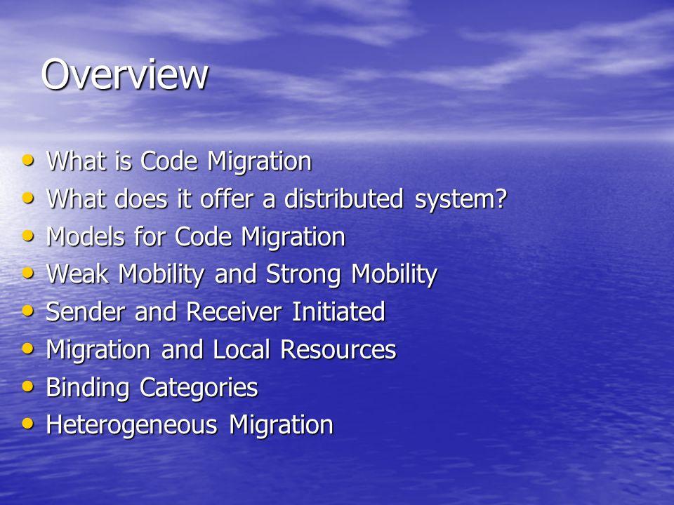 Models for Code Migration Alternatives for code migration. Alternatives for code migration.