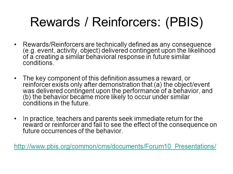 Main Message: (PBIS) Formal & frequent use of positive rewards/reinforcers for appropriate student behavior contributes to development of environments that are described as positive, caring, safe, facilitating, etc.