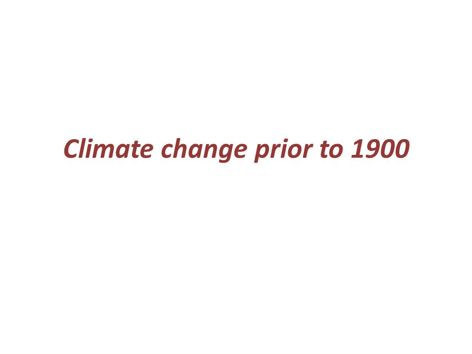 Climate change prior to 1900