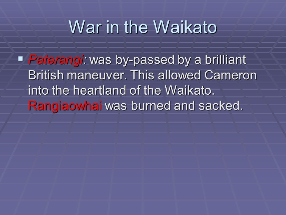 War in the Waikato  Paterangi: was by-passed by a brilliant British maneuver.