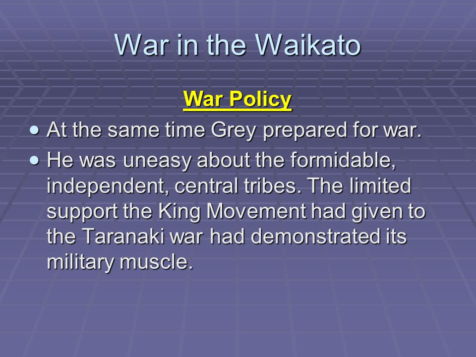 War in the Waikato  He built roads into the Waikato and planned for gunboats on the Waikato River.