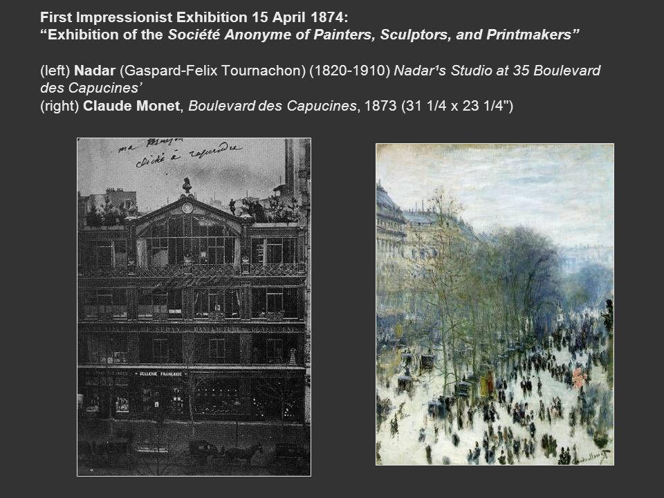 "First Impressionist Exhibition 15 April 1874: ""Exhibition of the Société Anonyme of Painters, Sculptors, and Printmakers"" (left) Nadar (Gaspard-Felix"