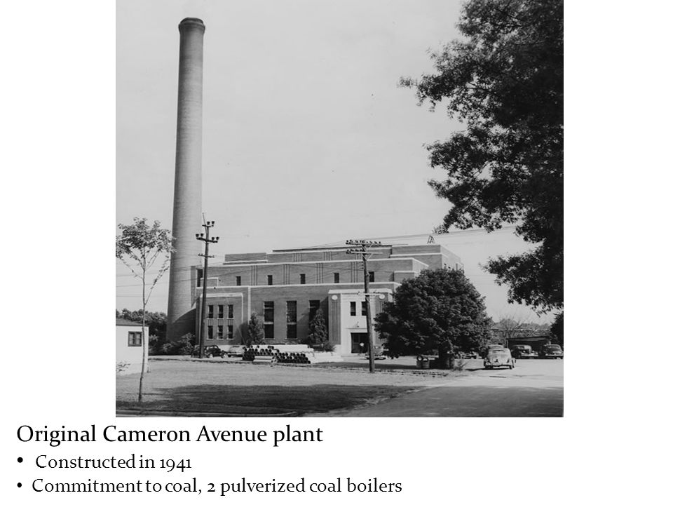 1978 Cameron Avenue Plant in 1974 Open coal pile Bag houses to address stack emissions