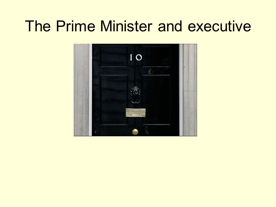 The Prime Minister and executive