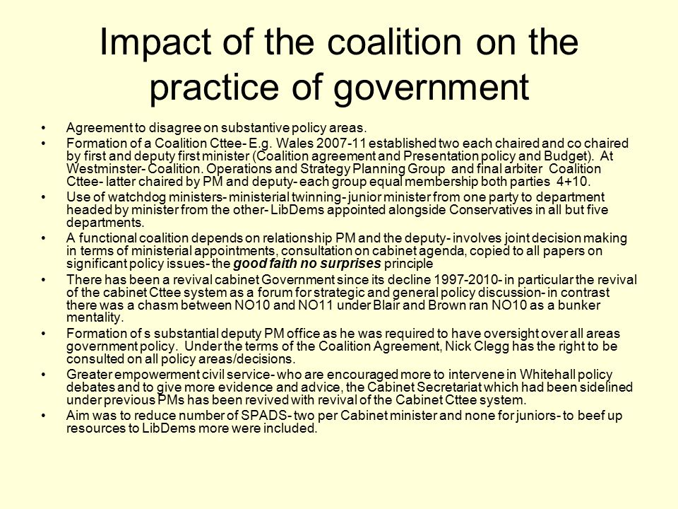 Impact of the coalition on the practice of government Agreement to disagree on substantive policy areas.