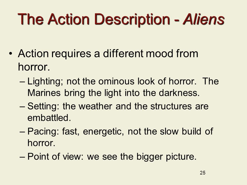 The Action Description - Aliens Action requires a different mood from horror.