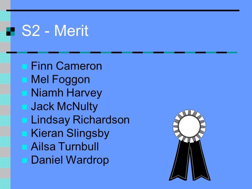 S2 - Merit Finn Cameron Mel Foggon Niamh Harvey Jack McNulty Lindsay Richardson Kieran Slingsby Ailsa Turnbull Daniel Wardrop