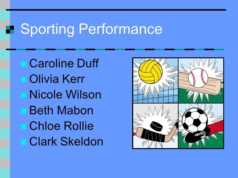 Sporting Performance Caroline Duff Olivia Kerr Nicole Wilson Beth Mabon Chloe Rollie Clark Skeldon