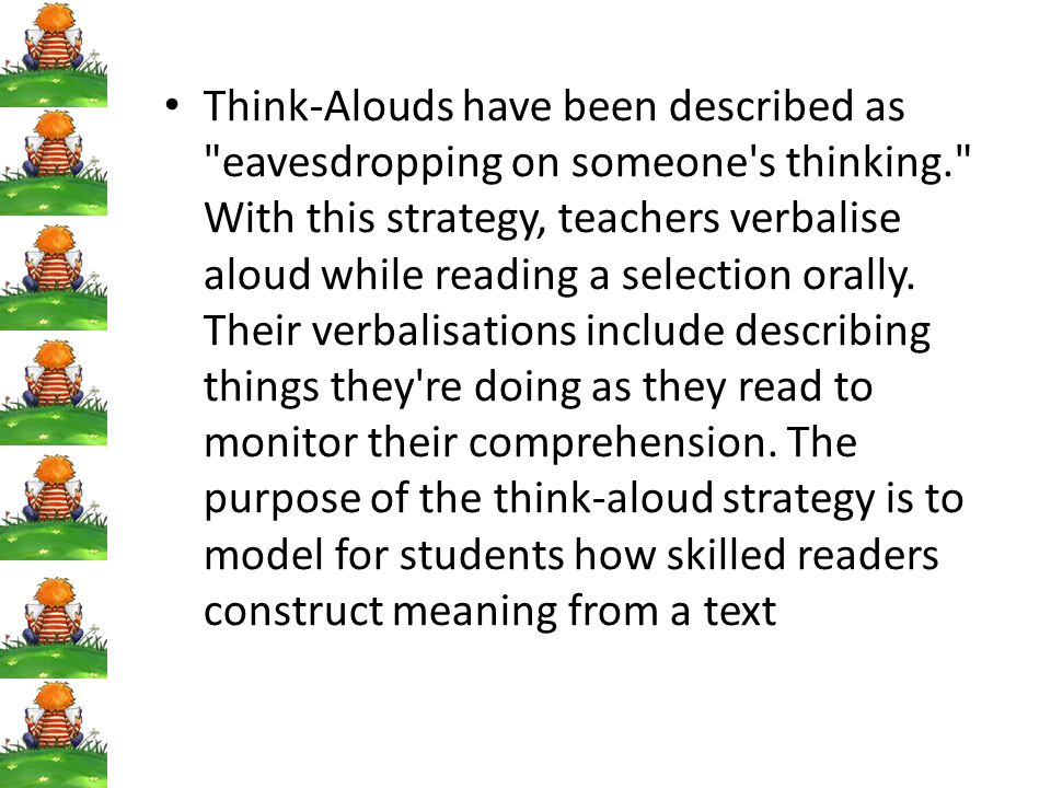 Think-Alouds have been described as