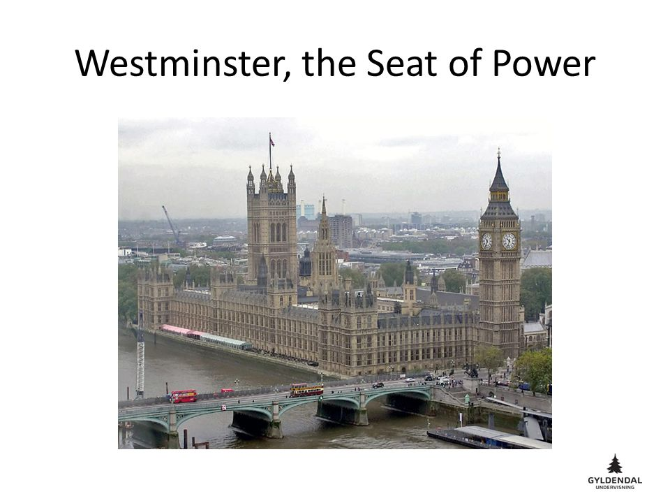Westminster, the Seat of Power