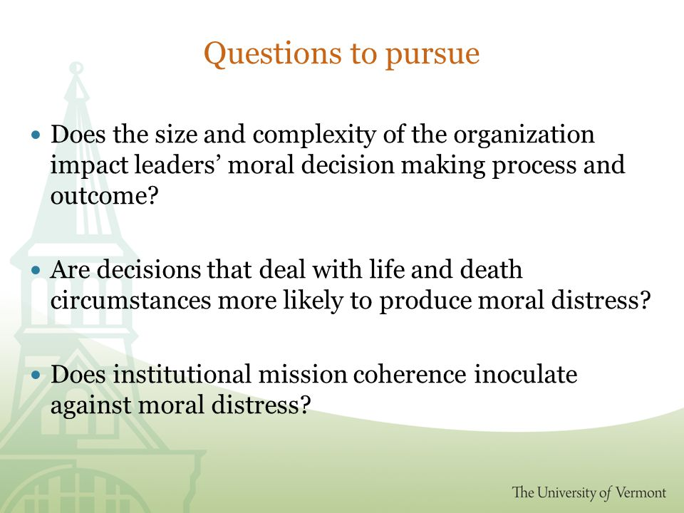 Questions to pursue Does the size and complexity of the organization impact leaders' moral decision making process and outcome.