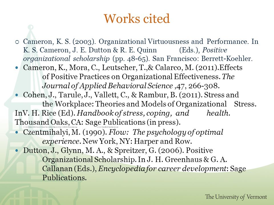 Works cited  Cameron, K. S. (2003). Organizational Virtuousness and Performance.